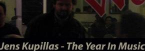 Jens Kupillas: The year in music 1