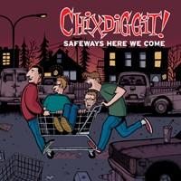 chixdiggit-safeways-here-we-come
