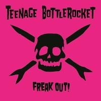 Pre-order Teenage Bottlerocket Freak Out! now!