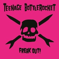 Pre-order Teenage Bottlerocket Freak Out! now!