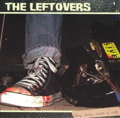 The Leftovers - Stop Drop Rock N Roll (2007)